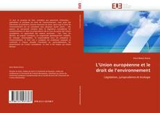 L'Union européenne et le droit de l'environnement的封面