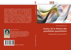 Couverture de Autour de la théorie des possibilités quantitative