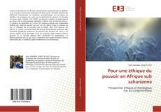 Bookcover of Pour une éthique du pouvoir en Afrique sub saharienne