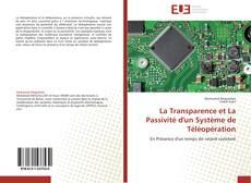 Bookcover of La Transparence et La Passivité d'un Système de Téléopération