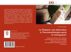 Couverture de La Tibolone: une alternative à l''hormonothérapie après la ménopause?