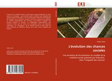 Bookcover of L''évolution des chances sociales