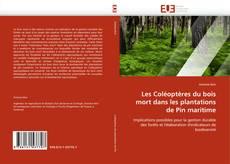 Couverture de Les Coléoptères du bois mort dans les plantations de Pin maritime