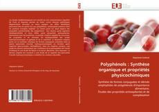 Couverture de Polyphénols : Synthèse organique et propriétés physicochimiques