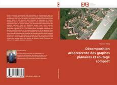 Bookcover of Décomposition arborescente des graphes planaires et routage compact