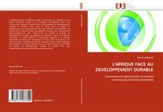 Bookcover of L''AFRIQUE FACE AU DEVELOPPEMENT DURABLE