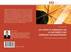 Buchcover von LES ASPECTS JURIDIQUES DE LA NOTORIETE DES MARQUES GEOGRAPHIQUES