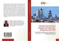 Copertina di Analyse économique intégrée de l'adoption obligatoire des IFRS