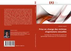 Bookcover of Prise en charge des victimes d''agressions sexuelles