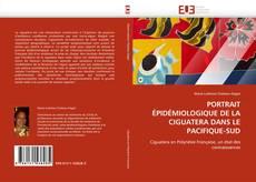 Couverture de PORTRAIT ÉPIDÉMIOLOGIQUE DE LA CIGUATERA DANS LE PACIFIQUE-SUD