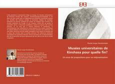 Bookcover of Musées universitaires de Kinshasa pour quelle fin?