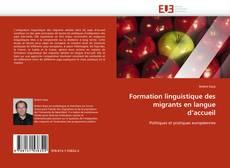 Couverture de Formation linguistique des migrants en langue d'accueil