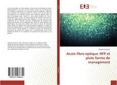 Portada del libro de Accès fibre optique :RFP et plate forme de management