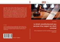 Couverture de Le droit constitutionnel aux services d''un expert en droit criminel