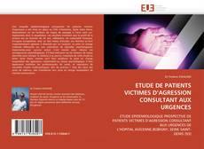 ETUDE DE PATIENTS VICTIMES D'AGRESSION CONSULTANT AUX URGENCES kitap kapağı
