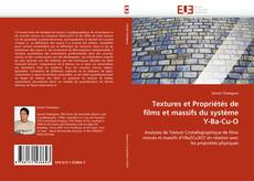 Bookcover of Textures et Propriétés de films et massifs du système Y-Ba-Cu-O