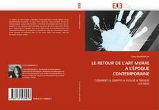 Bookcover of LE RETOUR DE L'ART MURAL A L'ÉPOQUE CONTEMPORAINE