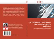 Обложка Le management stratégique dans les organisations publiques