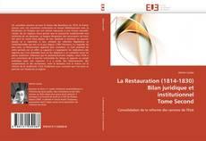 Bookcover of La Restauration (1814-1830)  Bilan juridique et institutionnel  Tome Second