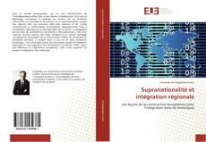 Portada del libro de Supranationalité et intégration régionale