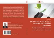 Couverture de Effet bioinsecticide de deux alcaloïdes sur Tribolium castaneum