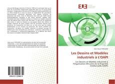 Portada del libro de Les Dessins et Modèles industriels à L''OAPI