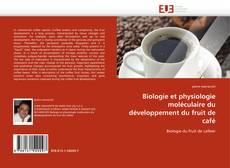 Biologie et physiologie moléculaire du développement du fruit de café的封面