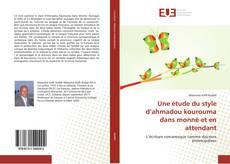 Bookcover of Une étude du style d'ahmadou kourouma dans monnè et en attendant