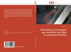 Bookcover of Estimation de mouvement sans restriction par filtres en quadrature localisés