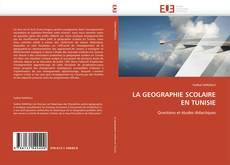Bookcover of LA GEOGRAPHIE SCOLAIRE EN TUNISIE
