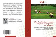 Portada del libro de Libéralisation économique et dynamiques agraires  au Viêt-nam