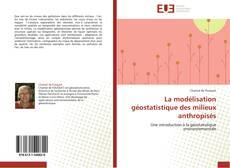 Bookcover of La modélisation géostatistique des milieux anthropisés