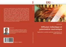 Bookcover of Diffusion inélastique et polarimétrie neutronique
