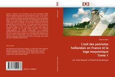 Bookcover of L'exil des patriotes hollandais en France et la loge ma?onnique Tome 1