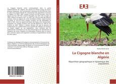 Bookcover of La Cigogne blanche en Algérie