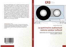 Copertina di Le patrimoine audiovisuel comme vecteur culturel