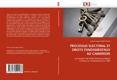 Copertina di PROCESSUS ELECTORAL ET DROITS FONDAMENTAUX AU CAMEROUN