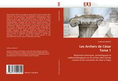 Bookcover of Les Archers de César Tome 1
