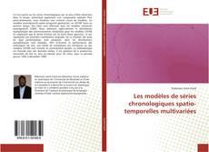 Bookcover of Les modèles de séries chronologiques spatio-temporelles multivariées