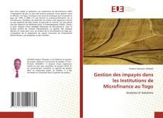 Gestion des impayés dans les Institutions de Microfinance au Togo的封面