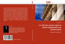 Couverture de Le rôle des acteurs dans la phase préparatoire du procès pénal