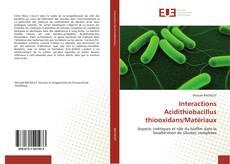 Couverture de Interactions Acidithiobacillus thiooxidans/Matériaux