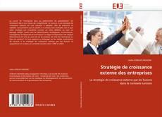 Portada del libro de Stratégie de croissance externe des entreprises