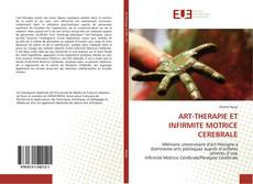 Couverture de ART-THERAPIE ET INFIRMITE MOTRICE CEREBRALE