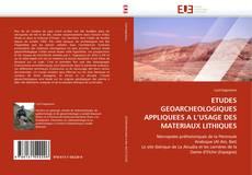 Bookcover of ETUDES GEOARCHEOLOGIQUES APPLIQUEES A L''USAGE DES MATERIAUX LITHIQUES