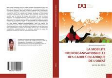 Bookcover of LA MOBILITE INTERORGANISATIONNELLE DES CADRES EN AFRIQUE DE L'OUEST