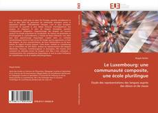 Bookcover of Le Luxembourg: une communauté composite, une école plurilingue