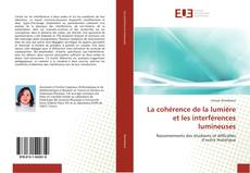 Bookcover of La cohérence de la lumière et les interférences lumineuses