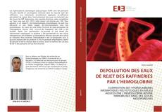Bookcover of DEPOLLUTION DES EAUX DE REJET DES RAFFINERIES PAR L'HEMOGLOBINE