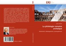 Copertina di La philologie romaine archaïque